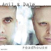 "Anil Chawla & Dale Anderson ""Roadhouse&quot"