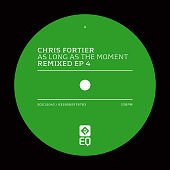 "Chris Fortier ""As Long As The Moment Remixed (EP4)&quot"