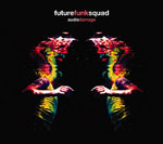 Future Funk Squad Audio Damage Future Funk Squad set to cause 'Audio Damage'