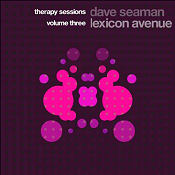 Lexicon Avenue and Dave Seaman Therapy Sessions Volume III Lexicon Avenue & Dave Seaman - Therapy Sessions Volume III